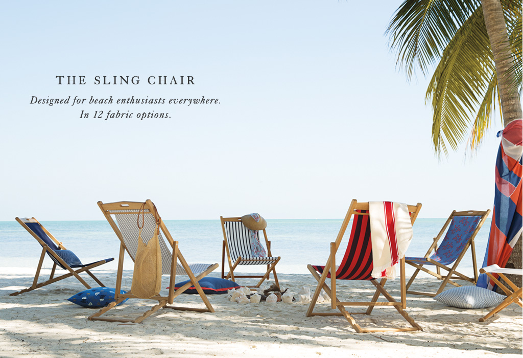 The Sling Chair: Designed for beach enthusiasts everywhere. in 12 fabric options.