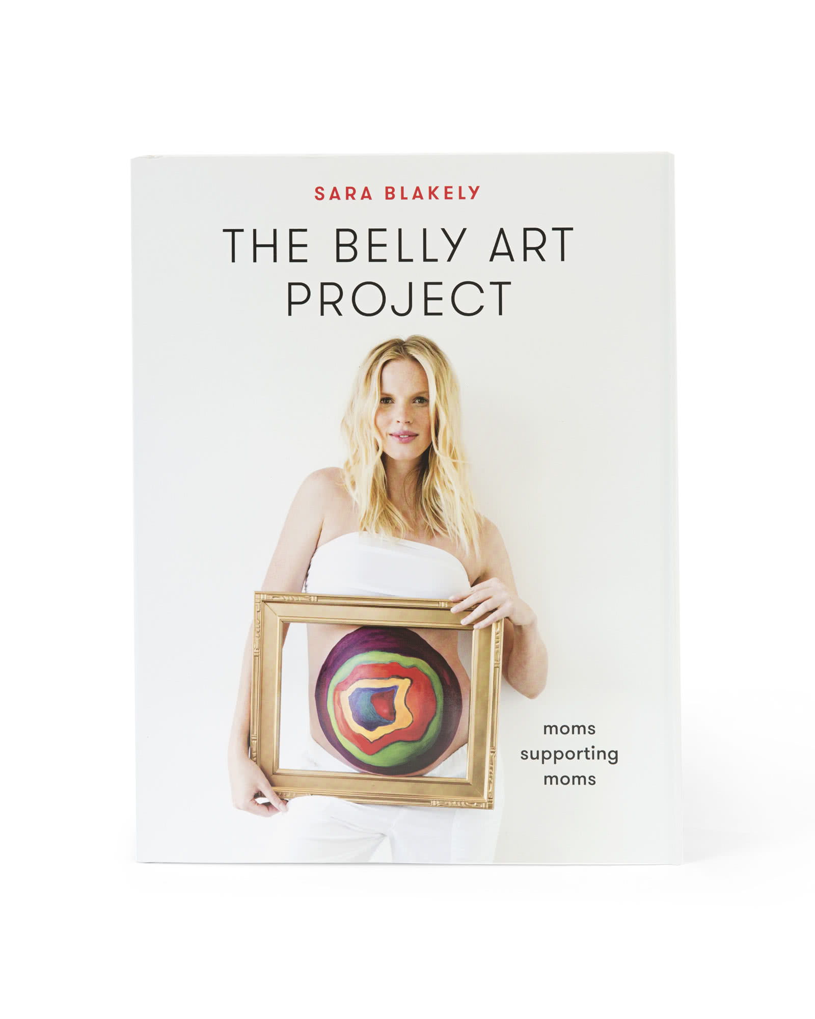 The Belly Art Project Book by Sara Blakely