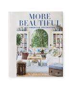 """More Beautiful"" by Mark D. Sikes,"